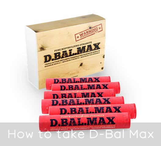 How to take D-Bal Max