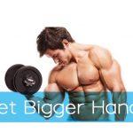 How to Get Bigger Hands - 11 Amazing Methods
